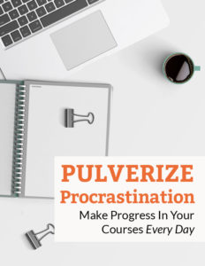 Pulverize Procrastination | Make Progress In Your Courses Every Day
