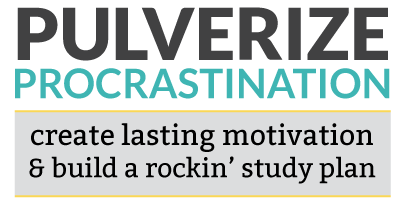 Pulverize Procrastination | create lasting motivation & build a rockin' study plan