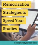 memorization series: tools and strategies to study faster | collegestudysmarts.com