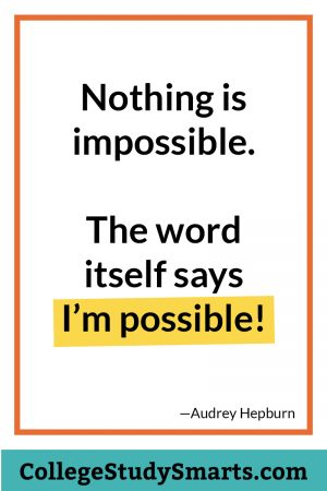College Motivation: Nothing is Impossible