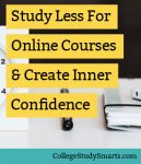 Study Less For Online Courses & Create Inner Confidence