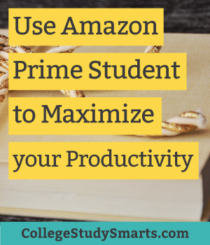 Use Amazon Prime Student to Maximize your Productivity | collegestudysmarts.com