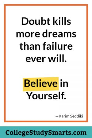 Doubt kills more dreams than failure ever will. Believe in Yourself.