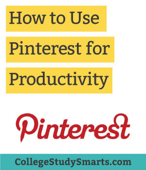 How to Use Pinterest for Productivity in College | collegestudysmarts.com