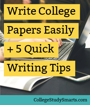 Write College Papers Easily + 5 Quick Writing Tips
