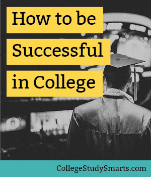 How to be Successful in College (you are overlooking the most important factor)