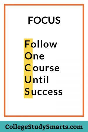 FOCUS | Follow One Course Until Success