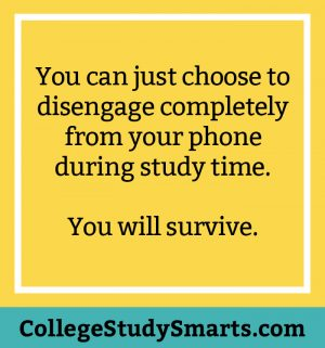 You can just choose to disengage completely from your phone during study time. You will survive.