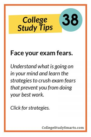 Face your exam fears. Understand what is going on in your mind and learn the strategies to crush exam fears that prevent you from doing your best work. Click for strategies.