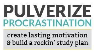 Pulverize Procrastination | create lasting motivation and build a rockin' study plan