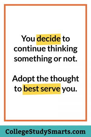 You decide to continue thinking something or not. Adopt the thought to best serve you.