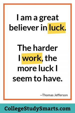 I am a great believer in luck. The harder I work, the more luck I seem to have.