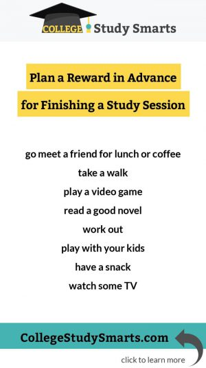 Plan a Reward in Advance for Finishing a Study Session