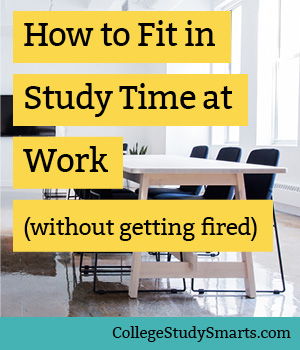 How to Fit in Study Time at Work (without getting fired)