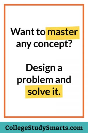 Want to master any concept? Design a problem and solve it.
