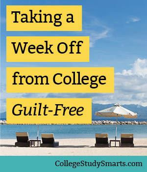 Taking a Week Off from College, Guilt-Free