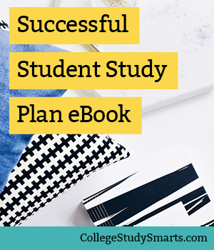 The Successful Student Study Plan: Take Control of College, Study Less, Earn Great Grades