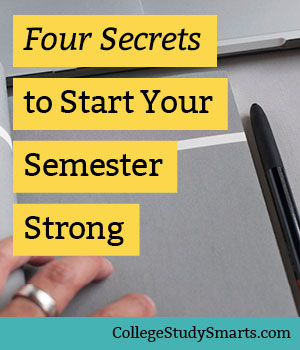 Four Secrets to Start Your Semester Strong