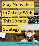 Stay Motivated in College With This 20-min Strategy