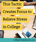 This Tactic Creates Focus to Relieve Stress in College